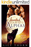Hunted by the Alphas: Part Five (BBW Werewolf Menage Paranormal Romance) (English Edition)