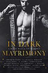 In Dark Matrimony: A Mafia Romance Collection Kindle Edition