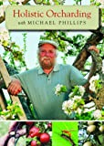 Holistic Orcharding with Michael Phillips (DVD)