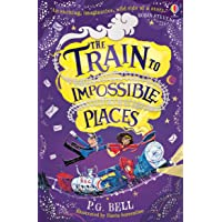 The Train to Impossible Places (Train to Impossible Places #1)