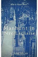 Manhunt in Père Lachaise Kindle Edition