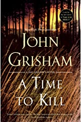 A Time to Kill: A Novel (Jake Brigance Book 1) Kindle Edition