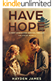 Have Hope: A Post-Apocalyptic Survival Thriller (The Pulse Book 1)