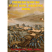 Fredericksburg Staff Ride: Briefing Book [Illustrated Edition] (English Edition)