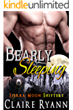 Bearly Sleeping: Sierra Moon Shifters