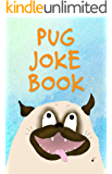 Pug Joke Book: Funny Pug Cartoons for Kids and Puppy lovers of all ages.