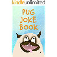Pug Joke Book: Funny Cartoons for Kids and Puppy lovers of all ages.