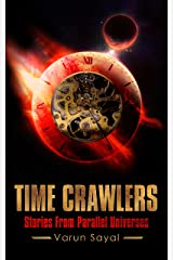Time Crawlers: Stories From Parallel Universes Kindle Edition