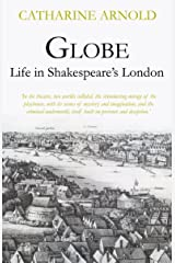 Globe: Life in Shakespeare's London Kindle Edition