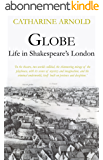 Globe: Life in Shakespeare's London (English Edition)