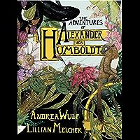 The Adventures of Alexander von Humboldt (English Edition)