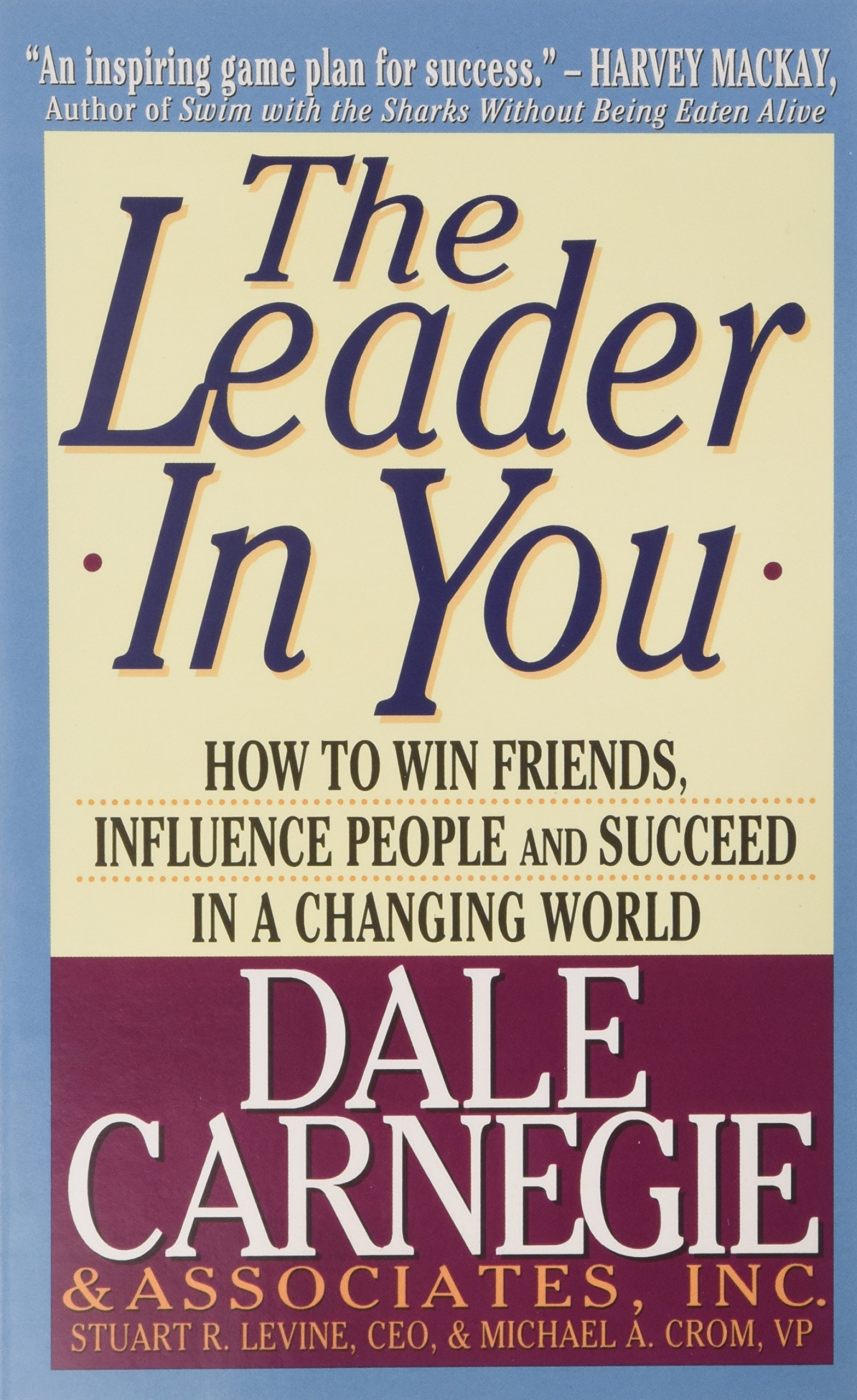 The Leader In You: How To Win Friends, Influence People And Succeed In A  Changing World: Amazon: Dale Carnegie: 9780671519988: Books