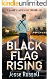 Black Flag Rising: A James Jackson Thriller