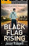 Black Flag Rising: A James Jackson Thriller