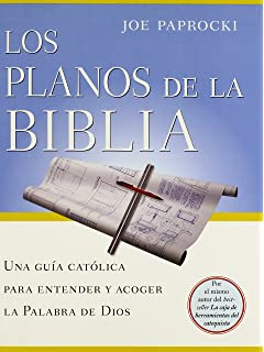 Los planos de la Biblia: Una guia catolica para entender y acoger la Palabra de