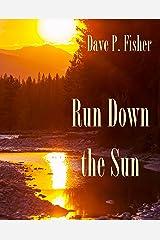 Run Down the Sun Kindle Edition