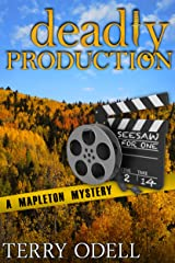 Deadly Production (Mapleton Mystery Book 4) Kindle Edition