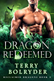 Dragon Redeemed (Reclaimed Dragons Book 2)