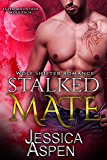 Stalked Mate: Paranormal Werewolf Romance (Fated Mountain Wolf Pack Book 3)