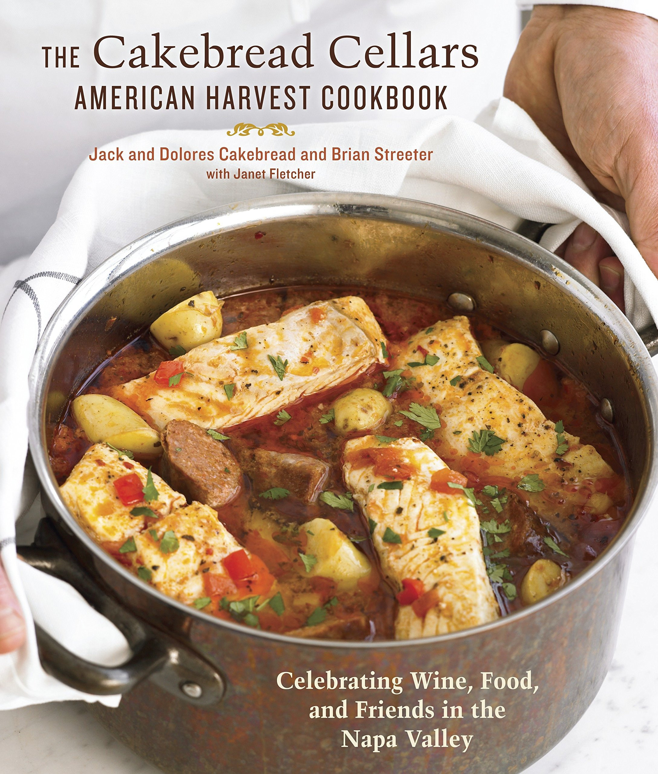 The Cakebread Cellars American Harvest Cookbook: Celebrating Wine, Food, and Friends in the Napa Valley pdf epub