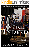Witch Indeed (A Mackenzie Coven Mystery Book 2)
