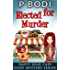 Elected For Murder: Happy Bear Cafe Cozy Mystery Series