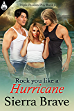 Rock You Like a Hurricane (Triple Passion Play Book 1)