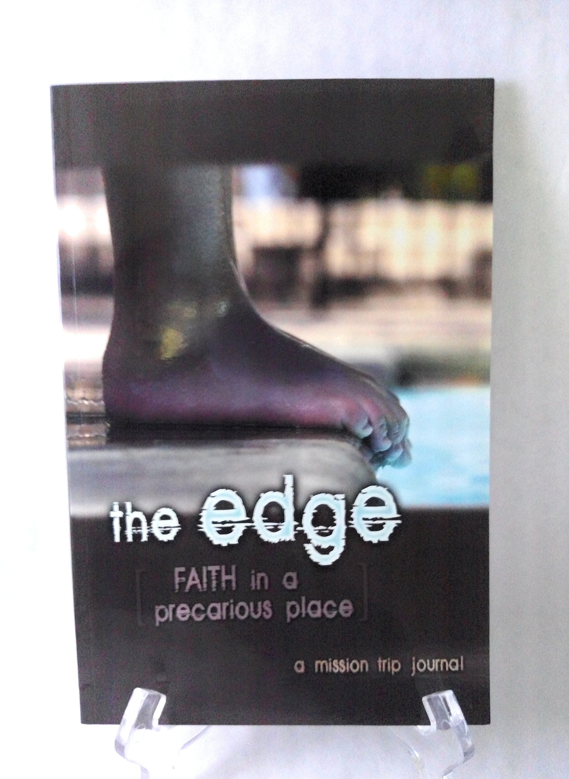 the edge mission trip devotional and journal faith in a precarious
