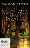 Plundered Chronicles: Much Ado about Pirates (Kindle Worlds Novella) (Never Lost Book 1)