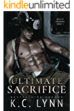 Ultimate Sacrifice: A Friends to Lovers Small Town Romance (Men of Courage Book 1)