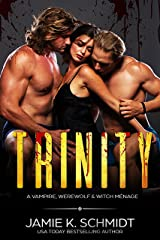 Trinity: A vampire, werewolf & witch ménage Kindle Edition