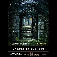 Parole in sospeso (11 piccole ombre) (Italian Edition)
