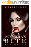 Accacia's Bite: A reverse harem novel (Sisters of Hex: Accacia Book 3)