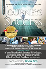 Journeys To Success: 31 International Authors Share Their Captivating Stories of Failure and Success. Based on the Success Principles of Napoleon Hill Kindle Edition