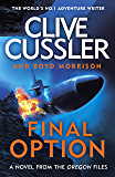 Final Option: 'The best one yet' (The Oregon Files Book 14)