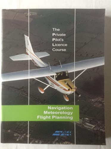 The Private Pilot's Licence Course: Navigation and Meteorology Bk. 3