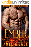 Ember (Dragons of Drake's Crossing Book 2)