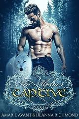 An Alpha's Captive: A Brandt Wolf Pack Kindle Edition