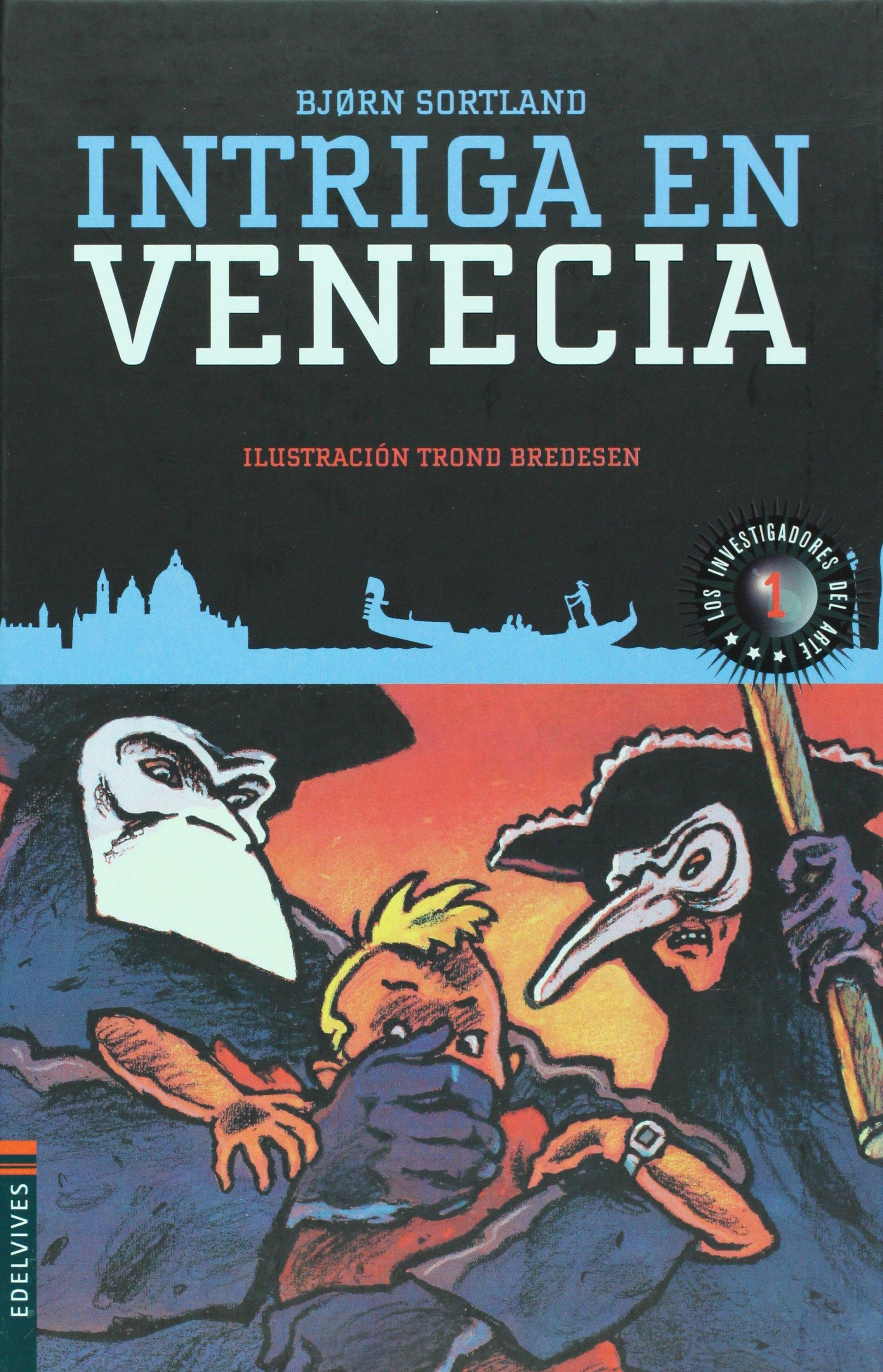 Intriga en Venecia (Los investigadores del arte) Tapa dura – 3 oct 2007 Bjørn Sortland Trond Bredesen Cristina Gómez Baggethun 8426364853