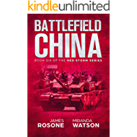 Battlefield China: Book Six of the Red Storm Series (English Edition)