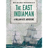 The East Indiaman (William Kite Naval Adventures Book 3)