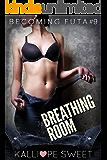 Breathing Room — Becoming Futa #9