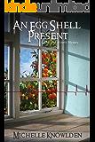 An Eggshell Present: An Abishag's Fourth Mystery (Abishag Mysteries Book 4)