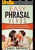 Easy Phrasal Verbs: Learn English verbs through conversations (English Edition)