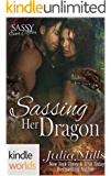 Sassy Ever After: Sassing Her Dragon (Kindle Worlds Novella) (Dragon Guard Series Book 18)