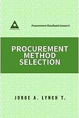 Procurement Method Selection (Procurement ClassRoom Lesson Book 4) Kindle Edition