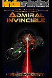 Admiral Invincible (A Spineward Sectors Novel Book 7)
