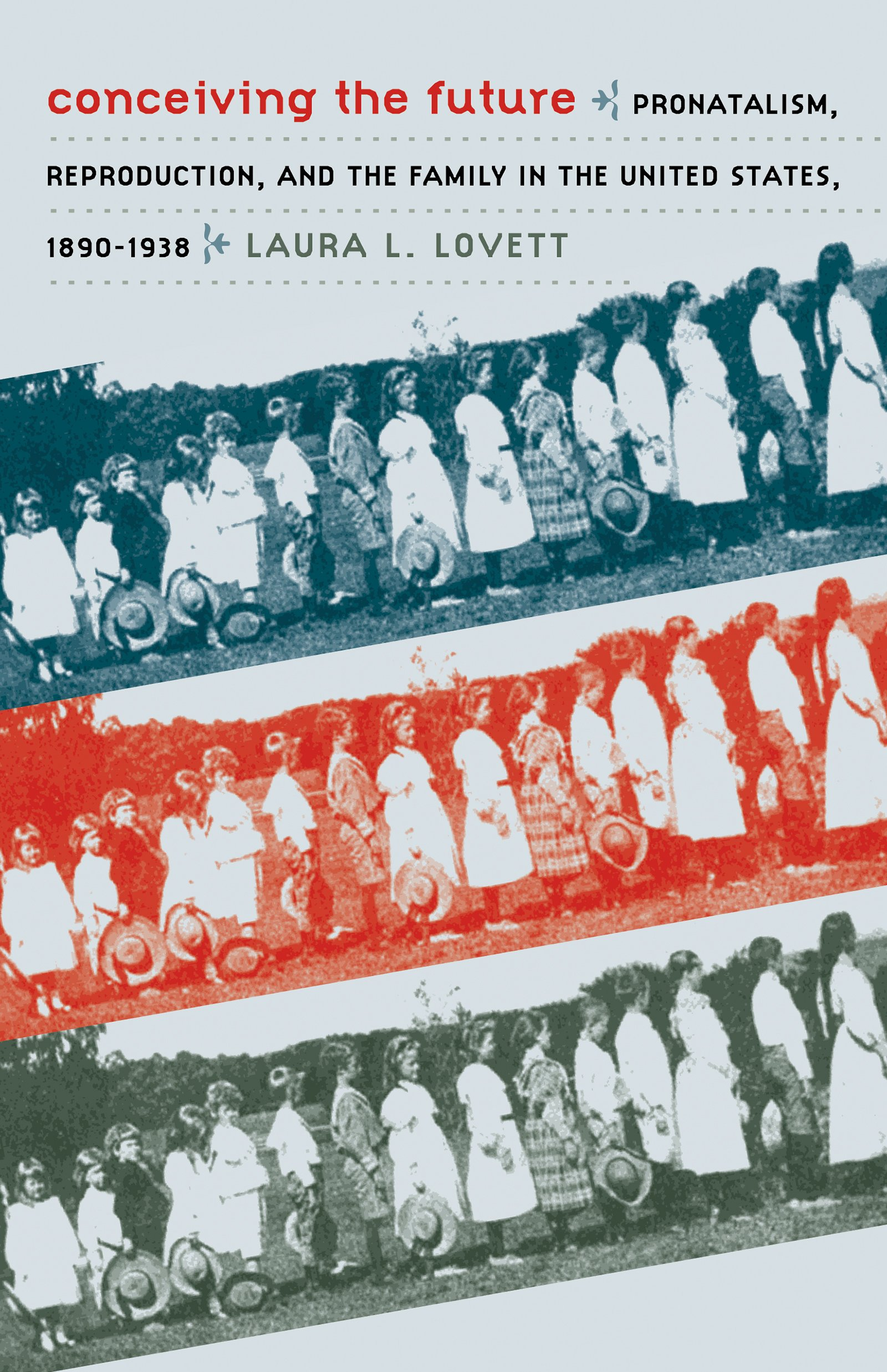 Conceiving the Future: Pronatalism, Reproduction, and the Family in the United States, 1890-1938 (Gender and American Culture) pdf