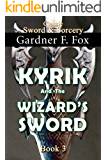 Kyrik and the Wizard's Sword Book #3 (Sword & Sorcery 8)