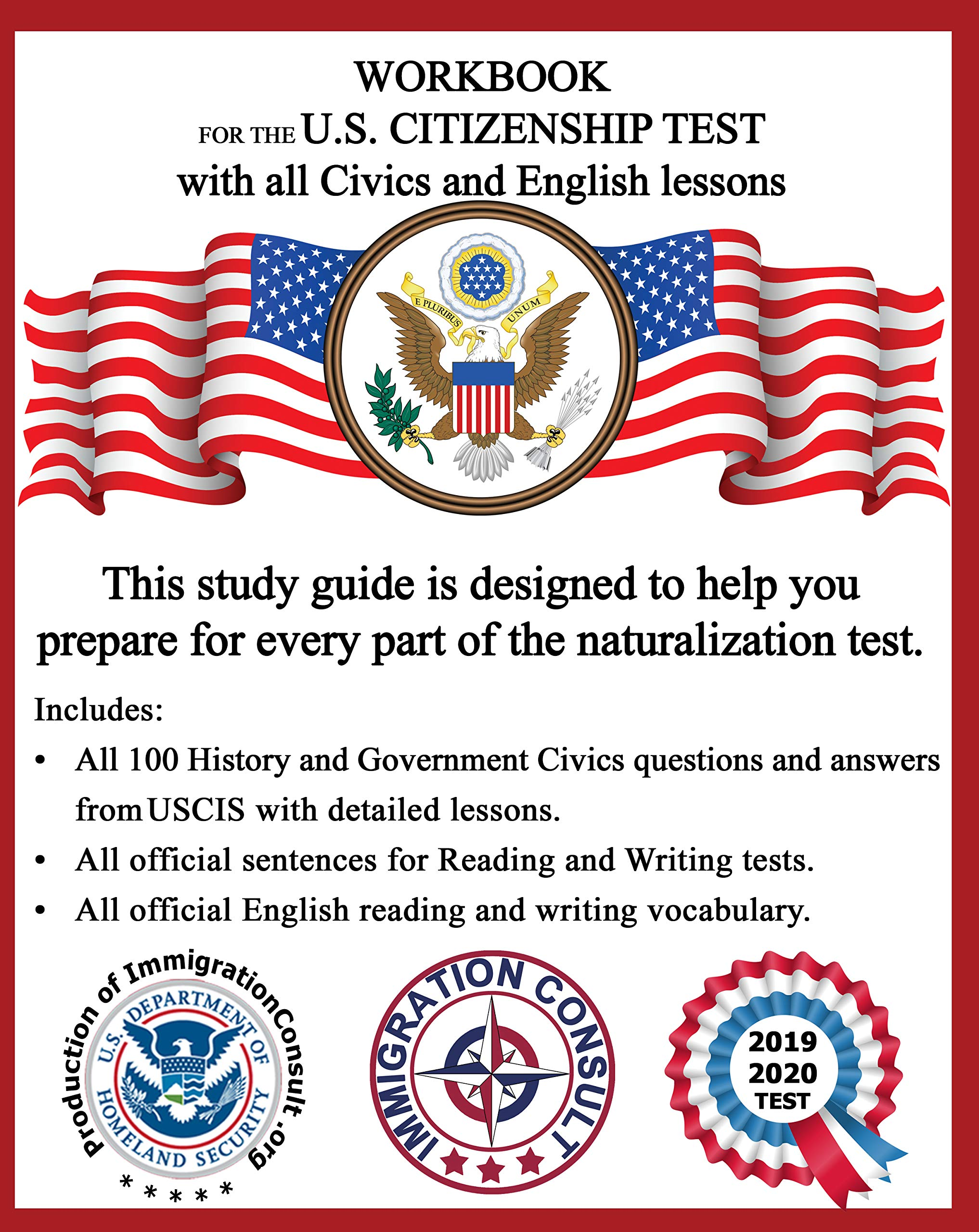 Workbook For The US Citizenship Test With All Civics And English Test Lessons  2018 2021 Study Guide With All Official USCIS Civics Questions And Answers ... The Naturalization Exam  English Edition